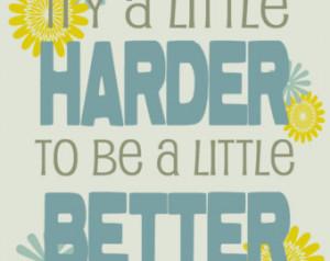 Inspirational Quote - Try a little harder - 8x10 art print - LDS art -
