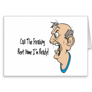 Call The Fracking Rest Home I'm Ready Greeting Cards