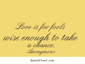 ... take a chance anonymous more love quotes success quotes life quotes