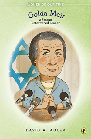 Golda Meir: A Strong, Determined Leader (Women of Our Time)