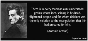 genius whose idea, shining in his head, frightened people ...