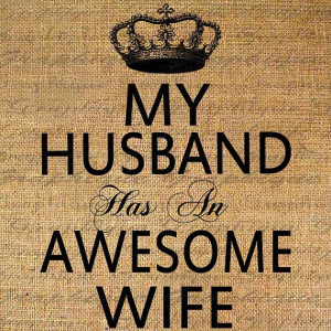 My Husband has an AWESOME WIFE Quote Word Digital by Graphique, $1.00