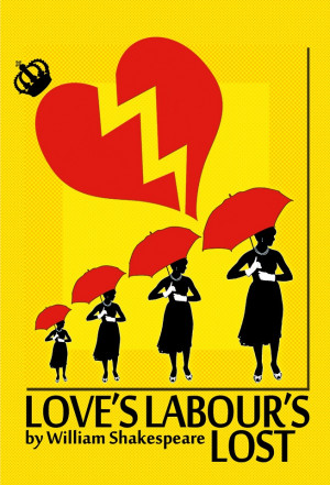 Love's Labour's Lost by William Shakespeare; poster by Erin Woods www ...