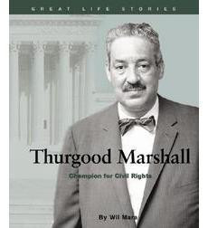 Thurgood Marshall: Champion for Civil Rights