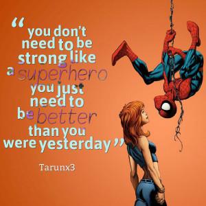 Superhero Quotes Quotes about: superhero