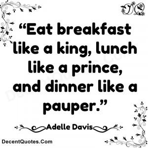 eat breakfast like a king lunch like a prince amp dinner like a pauper