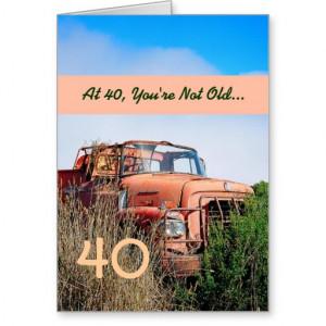 FUNNY Happy 40th Birthday - Vintage Orange Truck Greeting Card