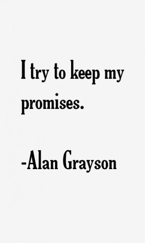 try to keep my promises.