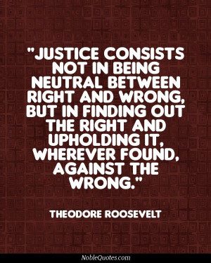 Justice Quotes   http://noblequotes.com/