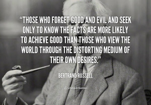 quote-Bertrand-Russell-those-who-forget-good-and-evil-and-106574.png