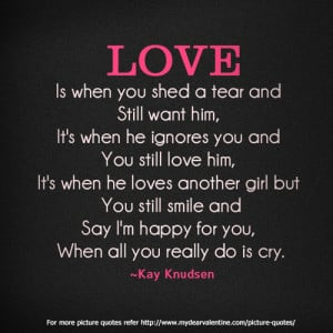 ... .com/love-is-when-you-shed-a-tear-and-still-want-him-love-quote