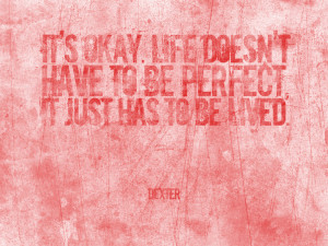 Dexter's Quotes
