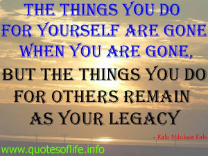 -things-you-do-for-yourself-are-gone-when-you-are-gone-but-the-things ...