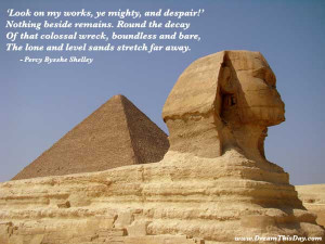 Look on my works, ye mighty, and despair!