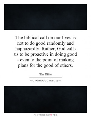 ... doing good - even to the point of making plans for the good of others