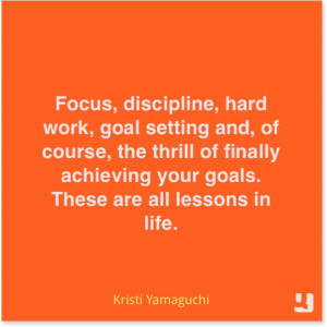"""your goals. These are all lessons in life."""" –Kristi Yamaguchi ..."""