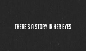 è una storia nei suoi occhi.