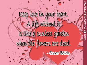 Love Quotes by Oscar Wilde - Keep love in your heart.