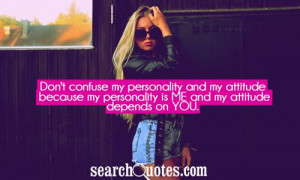 My Attitude Depends On You ~ Attitude Quote