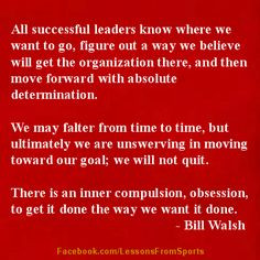 Sports quote from Bill Walsh. For more quotes, stories, tips and fun ...