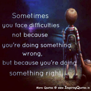 ... are doing something wrong, but because you are doing something right