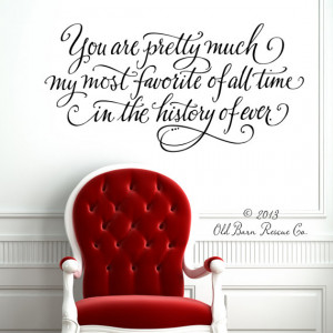 You are pretty much my most favorite, vinyl wall decal, romantic quote ...