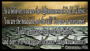 As a Believer, You are the righteousness of God in Christ!