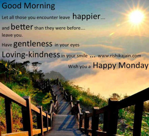 Good Morning Quotes~ Wish you a Happy Monday   Inspirational Quotes ...