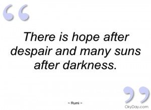 there is hope after despair and many suns