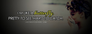 Click to get this im like a butterfly Facebook Cover Photo