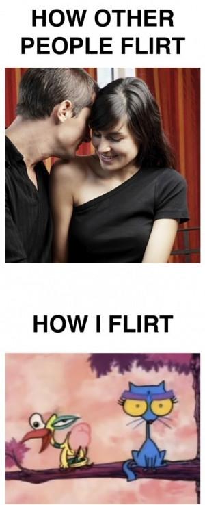 How Other People Flirt Vs How I Flirt