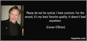 quote-please-do-not-be-cynical-i-hate-cynicism-for-the-record-it-s-my ...