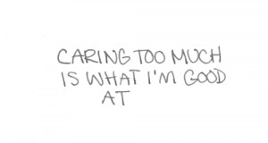 care too much quotes - Google Search | via Tumblr