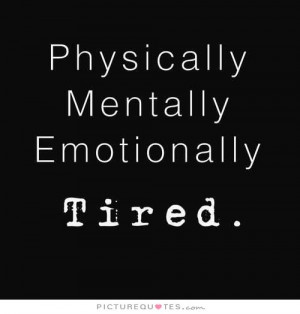 quotes about emotionally tired quotesgram
