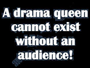Drama Queen quote frases--- Do not applaud! and do not watch the show ...
