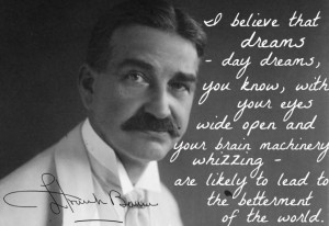 Frank Baum quote on the importance of imagination and day dreams.
