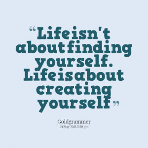 Life Quotes About Creating...