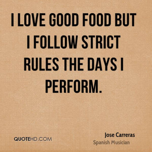 Jose Carreras Food Quotes
