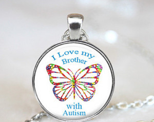 Autism Awareness pendant - I Love My Brother with Autism - Choose ...