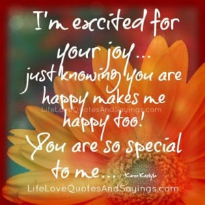 your joy… just knowing you are happy makes me happy too! You are so ...