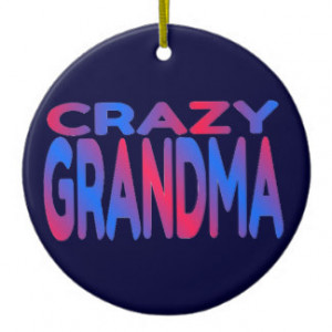 Crazy Grandma Ornaments