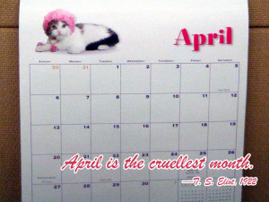 April is the cruellest month. T. S. Eliot, 1922