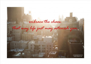 Embrace The Chaos Quotes Picture