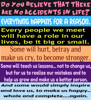 there are no accidents or coincidences in life? Everything happens ...