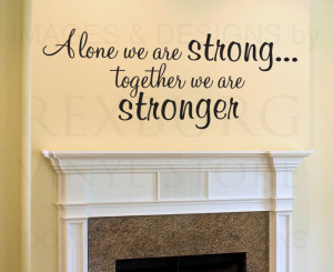 ... -Decal-Quote-Vinyl-Art-Lettering-Together-We-Are-Stronger-Family-F22