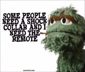 people funny quotes quote funny quote funny quotes oscar the grouch ...