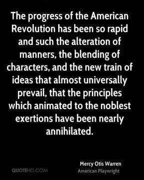 Mercy Otis Warren - The progress of the American Revolution has been ...