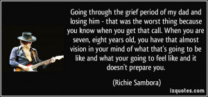 Going through the grief period of my dad and losing him - that was the ...