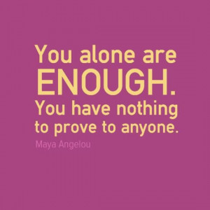 ... nothing to prove to anyone.