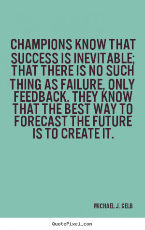 quotes about success by michael j gelb create success quote graphic